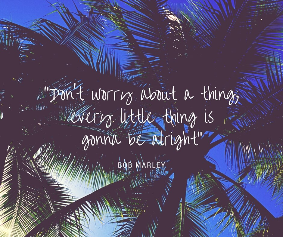 Dont Worry - Bob Marley Quote